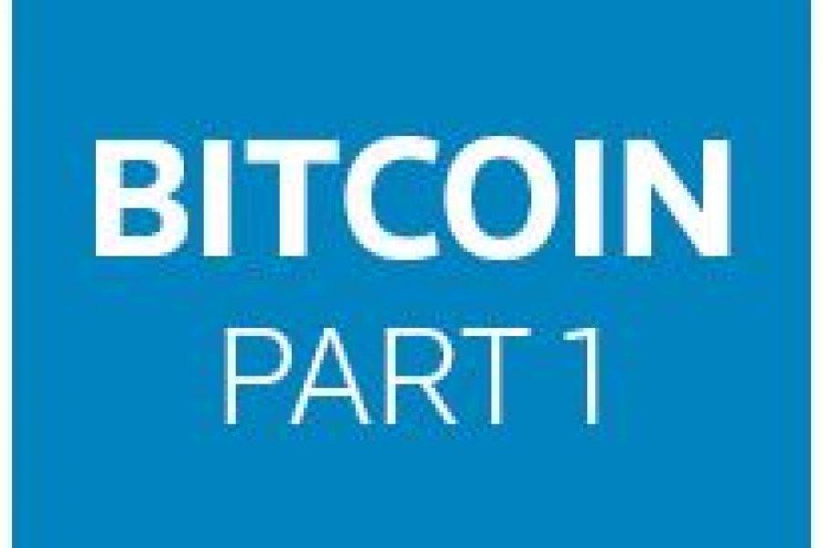 Bitcoin – Part 1