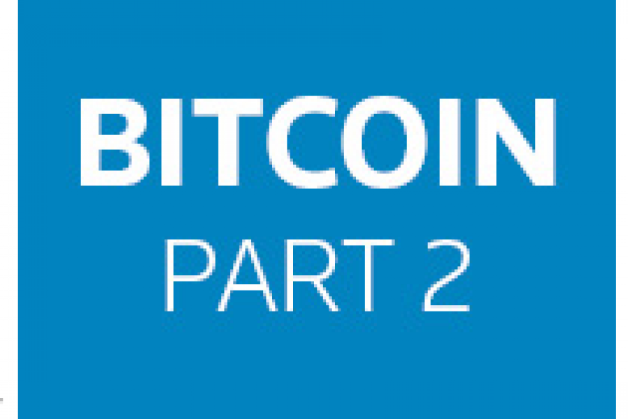 Bitcoin – Part 2