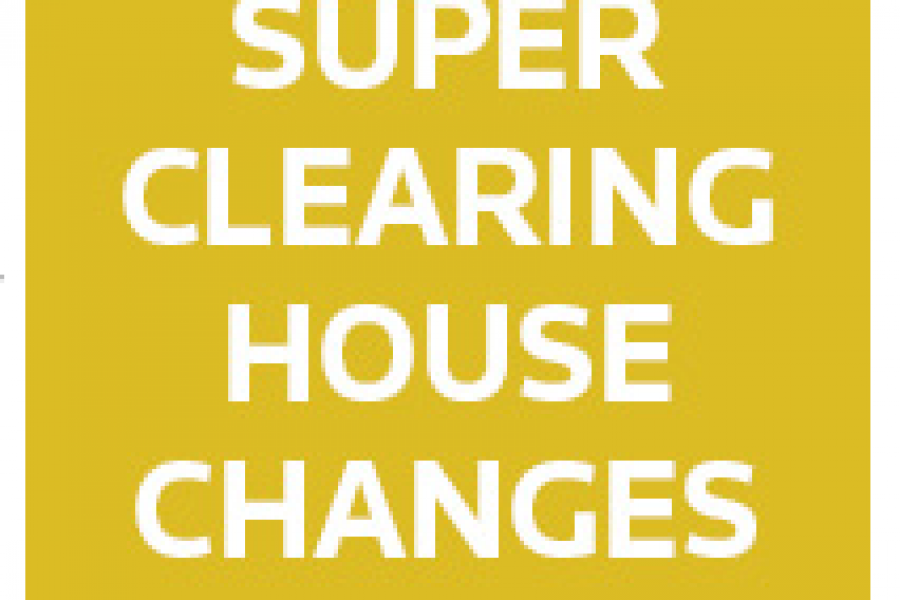 Super Clearing House Changes